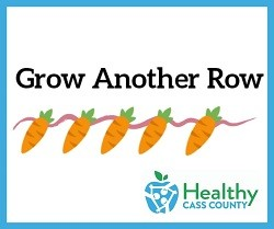 Grow Another Row with Healthy Cass County Logo