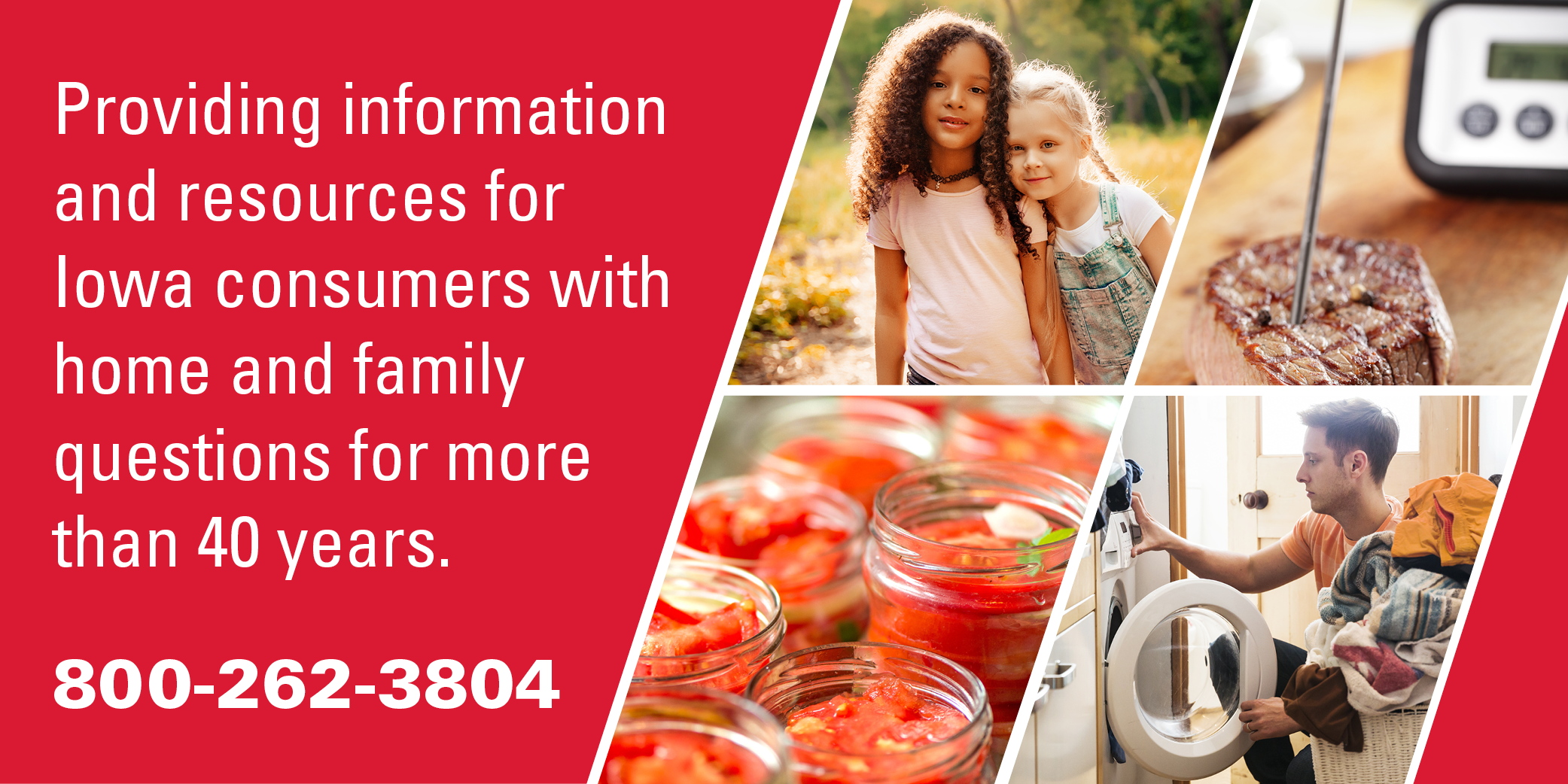Providing information and resources for Iowa consumers with home and family questions for more than 40 years.