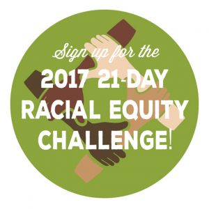 Participate in the 21-Day Racial Equity Habit Building Challenge April 9-29