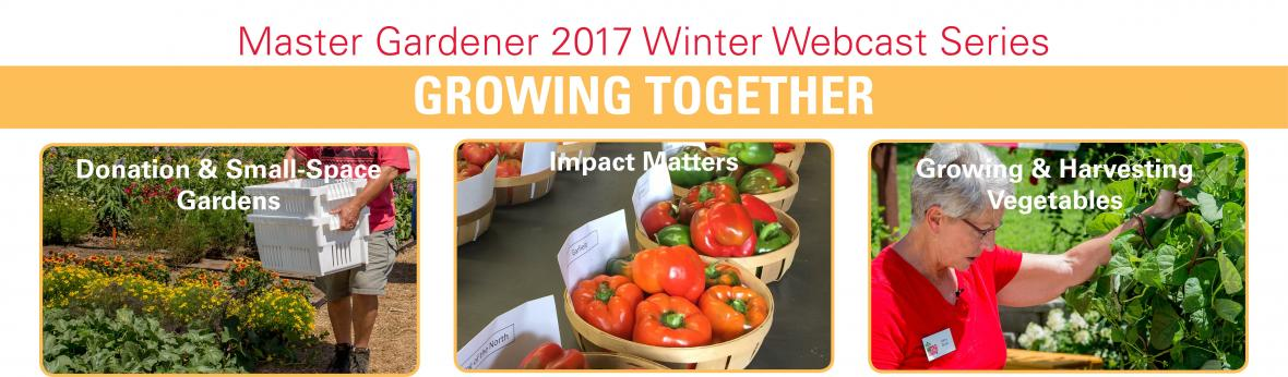 Master Gardener 2017 Winter Webcast Series: Growing Together