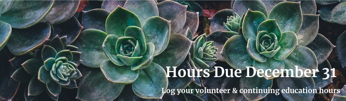 Hours Due December 31: Log your volunteer and continuing education hours