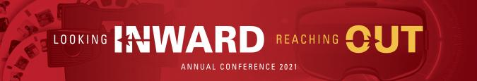 Looking inward, reaching out, Annual Conference 2021.