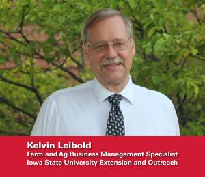 Kelvin Leibold Farm and Ag Business Management Specialist Iowa State University Extension and Outreach