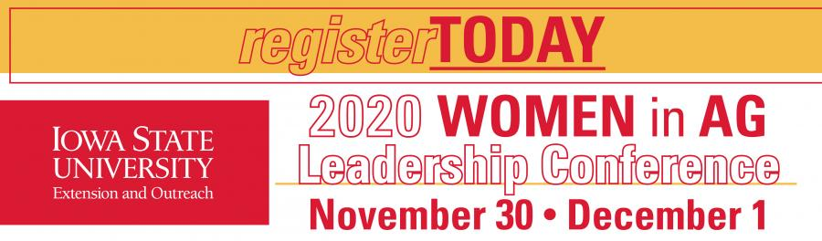 REGISTRATION IS OPEN! ISU Extension and Outreach Women in Ag Leadership Virtual Conference is Nov. 30 and Dec. 1, 2020