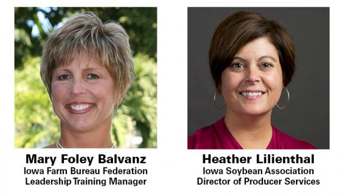 Mary Foley Balvanz, Iowa Farm Bureau Federation Leadership Training Manager, and Heather Lilienthal, Iowa Soybean Association Di