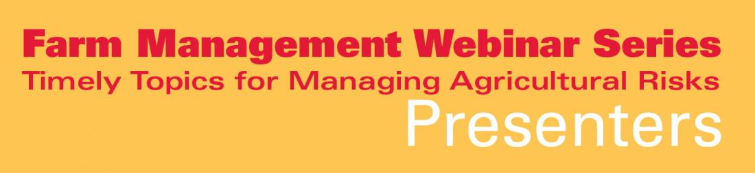 Farm Management Webinar Series - Timely Topics for Managing Agricultural Risks